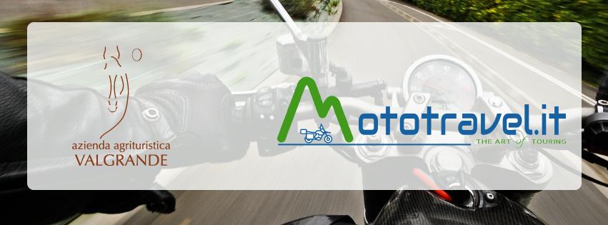 Vacanze in moto: nasce la partnership Valgrande e MotoTravel!