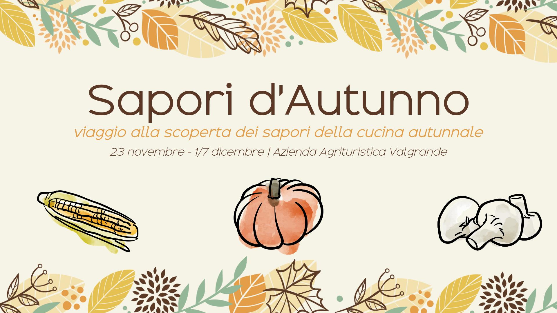 """Scopri e gusta i """"Sapori d'autunno"""" al Valgrande!"""