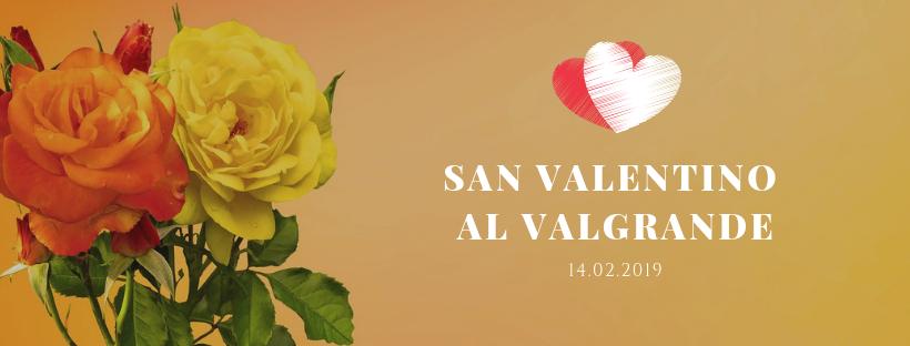 Per gli Innamorati: ecco San Valentino al Valgrande!